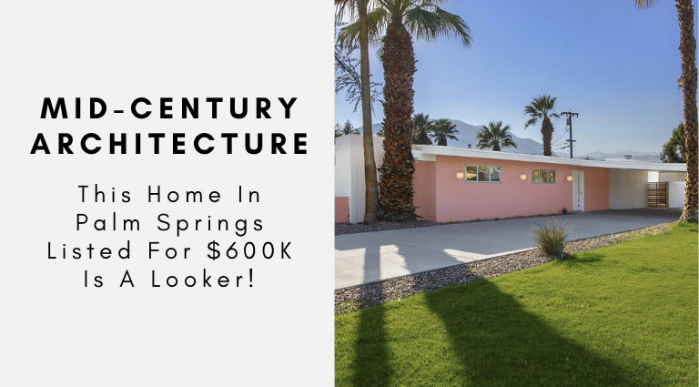 This Mid-Century Home In Palm Springs Listed For $600K Is A Looker!_feat mid-century home This Mid-Century Home In Palm Springs Listed For $600K Is A Looker! This Mid Century Home In Palm Springs Listed For 600K Is A Looker feat 768x425