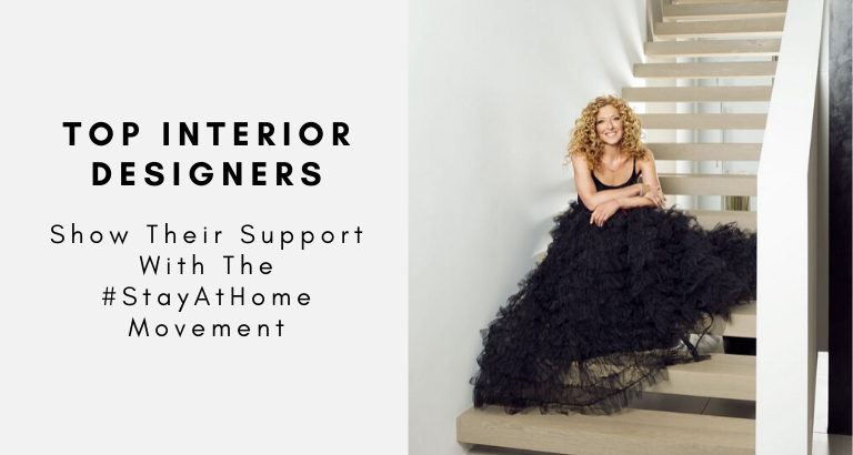 Top Interior Designers Show Their Support With The #StayAtHome Movement top interior designers Top Interior Designers Show Their Support With The #StayAtHome Movement Top Interior Designers Show Their Support With The StayAtHome Movement 768x410