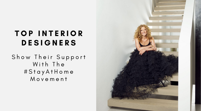 Top Interior Designers Show Their Support With The #StayAtHome Movement top interior designers Top Interior Designers Show Their Support With The #StayAtHome Movement Top Interior Designers Show Their Support With The StayAtHome Movement 768x425