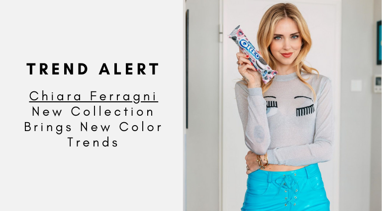 Trend Alert_ Chiara Ferragni New Collection Brings New Color Trends_feat chiara ferragni Trend Alert: Chiara Ferragni New Collection Brings New Color Trends Trend Alert  Chiara Ferragni New Collection Brings New Color Trends feat 768x425