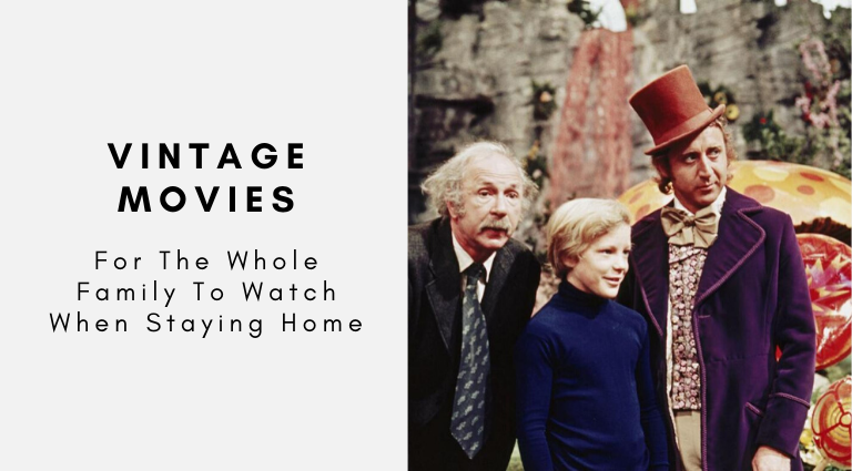 Vintage Movies For The Whole Family To Watch When Staying Home vintage movies Vintage Movies For The Whole Family To Watch When Staying Home Vintage Movies For The Whole Family To Watch When Staying Home 768x425