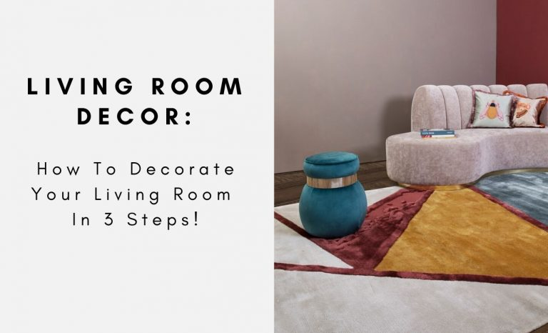 Living Room Decor: How To Decorate Your Living Room In 3 Steps living room decor Living Room Decor: How To Decorate Your Living Room In 3 Steps 2 1 768x466