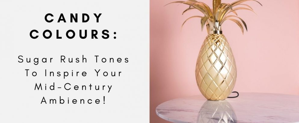 Candy Colours: Sugar Rush Tones To Inspire Your Mid-Century Ambience! candy colours Candy Colours: Sugar Rush Tones To Inspire Your Mid-Century Ambience! 3 1 994x410