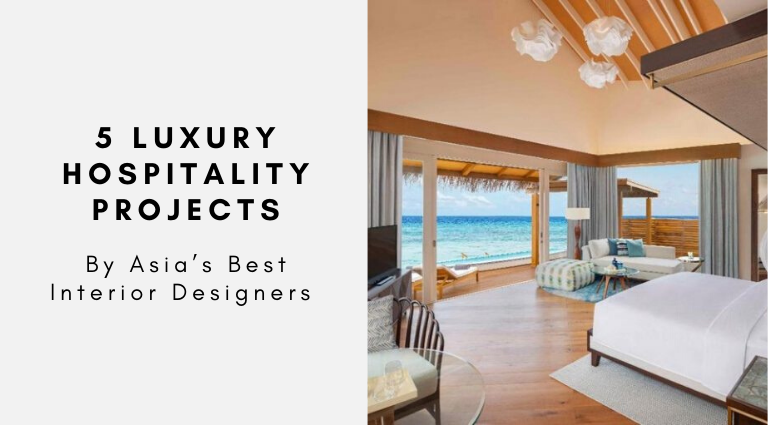 5 Top Luxury Hospitality Projects By Asia's Best Interior Designers luxury hospitality projects 5 Top Luxury Hospitality Projects By Asia's Best Interior Designers 5 Top Luxury Hospitality Projects By Asia   s Best Interior Designers  768x425