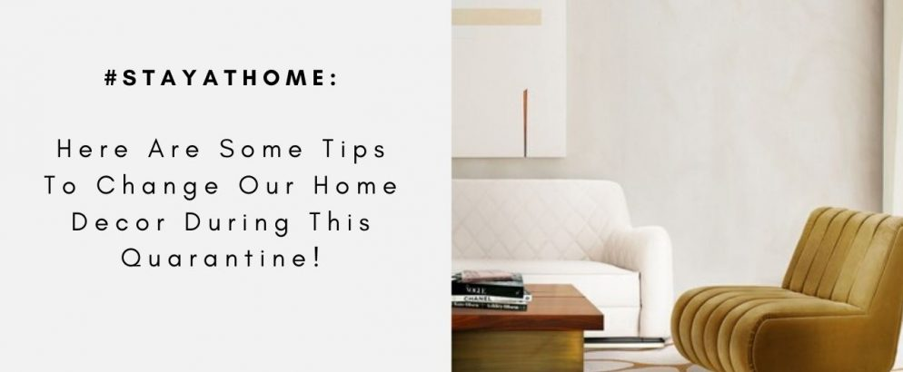 #StayAHome: Here Are Some Tips To Change Our Home Decor During This Quarantine! home decor #StayAtHome: Here Are Some Tips To Change Our Home Decor During This Quarantine! C  pia de C  pia de C  pia de MONOCLES COLLECTION 994x410