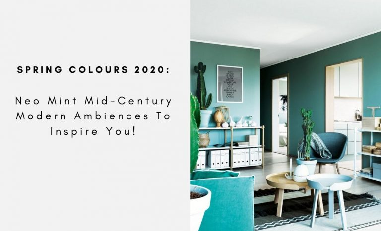Spring Colours: Neo Mint Mid-Century Modern Ambiences To Inspire You!