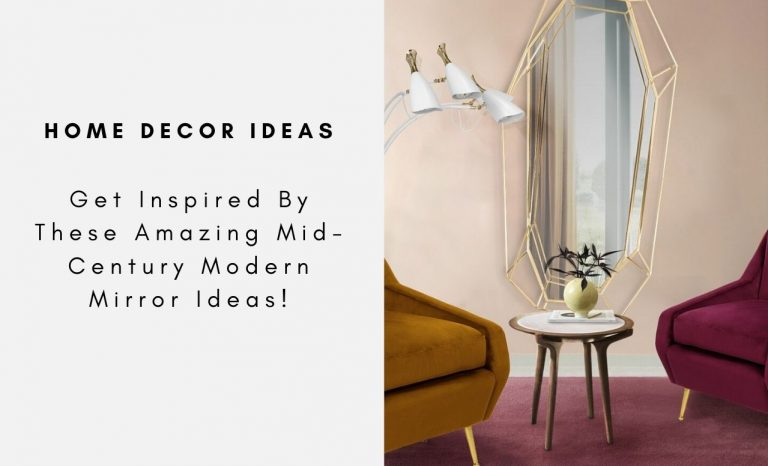 Get Inspired By These Amazing Mid-Century Modern Mirror Ideas! mid-century modern Get Inspired By These Amazing Mid-Century Modern Mirror Ideas! C  pia de MONOCLES COLLECTION 3 768x466