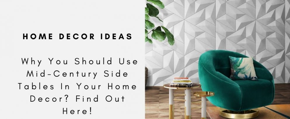 Here Is Why You Should Use Mid-Century Side Tables In Your Home Decor! mid-century side table Here Is Why You Should Use Mid-Century Side Tables In Your Home Decor! C  pia de MONOCLES COLLECTION 994x410