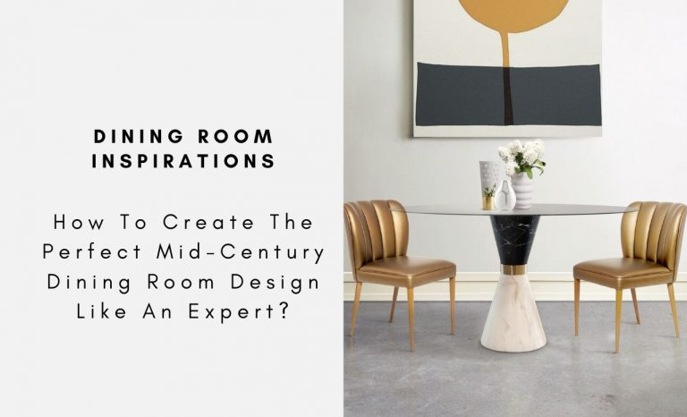 How To Create The Perfect Mid-Century Dining Room Design Like An Expert? mid-century dining room design How To Create The Perfect Mid-Century Dining Room Design Like An Expert? How To Create The Perfect Mid Century Dining Room Design Like An Expert capa 2 768x466