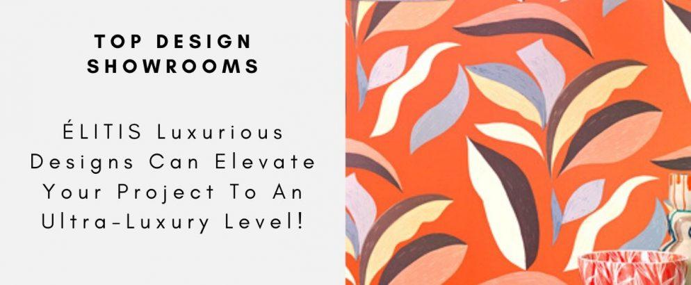 ÉLITIS Luxurious Designs Can Elevate Your Project To An Ultra-Luxury Level! Élitis ÉLITIS Luxurious Designs Can Elevate Your Project To An Ultra-Luxury Level!   LITIS Luxurious Designs Can Elevate Your Project To An Ultra Luxury Level CAPA 994x410