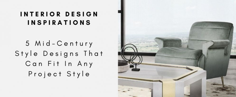 5 Mid-Century Style Designs That Can Fit In Any Project Style mid-century style design 5 Mid-Century Style Designs That Can Fit In Any Project Style 5 Mid Century Style Designs That Can Fit In Any Project Style capa 994x410