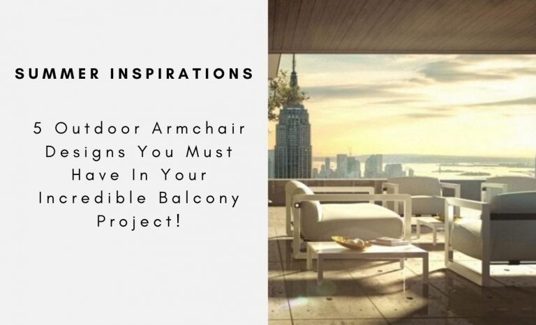 5 Outdoor Armchair Designs You Must Have In Your Incredible Balcony Project! outdoor armchair 5 Outdoor Armchair Designs You Must Have In Your Incredible Balcony Project! 5 Outdoor Armchair Designs You Must Have In Your Incredible Balcony Project capa 768x466