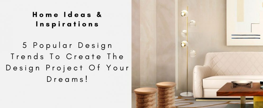 5 Popular Design Trends To Create The Design Project Of Your Dreams! design trends 5 Popular Design Trends To Create The Design Project Of Your Dreams! 5 Popular Design Trends To Create The Design Project Of Your Dreams capa 994x410