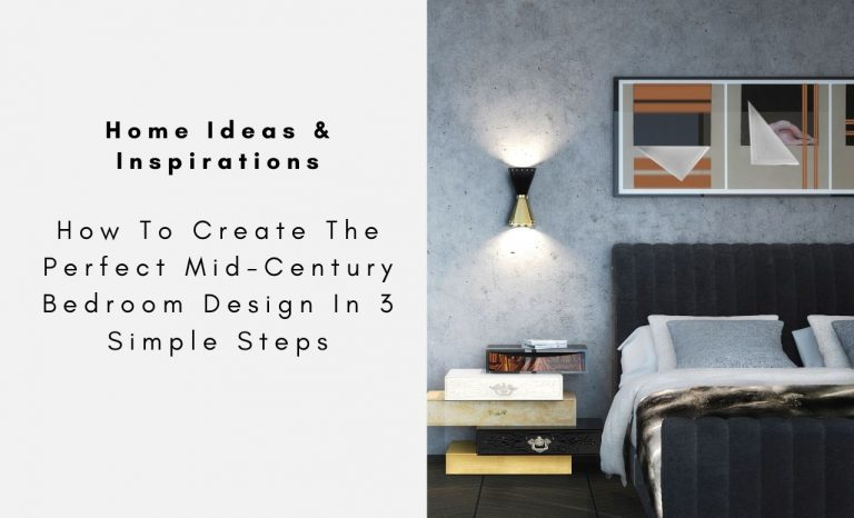 How To Create The Perfect Mid-Century Bedroom Design In 3 Simple Steps mid-century bedroom design How To Create The Perfect Mid-Century Bedroom Design In 3 Simple Steps How To Create The Perfect Mid Century Bedroom Design In 3 Simple Steps CAPA 768x466