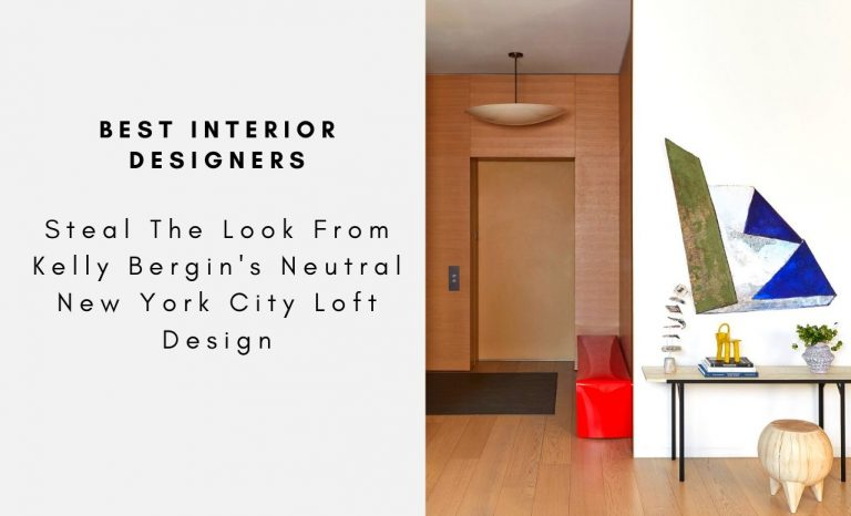 Steal The Look From Kelly Bergin's Neutral New York City Loft Design kelly bergin Steal The Look From Kelly Bergin's Neutral New York City Loft Design Steal The Look From Kelly Bergins Neutral New York City Loft Design capa 768x466