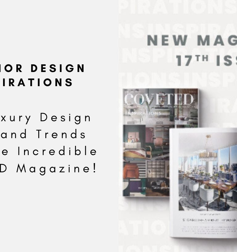 Top Luxury Design News and Trends With The Incredible CovetED Magazine! luxury design Top Luxury Design News and Trends With The Incredible CovetED Magazine! Top Luxury Design News and Trends With The Incredible CovetED Magazine capa 768x819