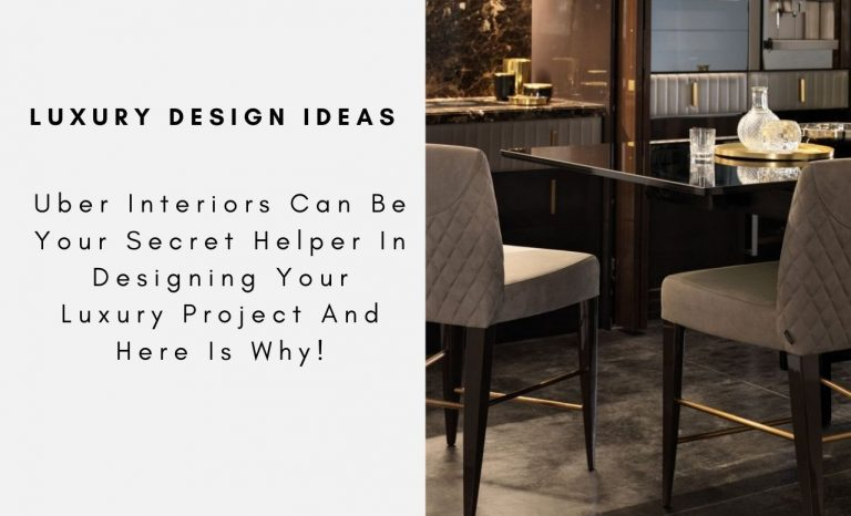Uber Interiors Can Be Your Secret Helper In Designing Your Luxury Project And Here Is Why! uber interiors Uber Interiors Can Be Your Secret Helper In Designing Your Luxury Project And Here Is Why! Uber Interiors Can Be Your Secret Helper In Designing Your Luxury Project And Here Is Why capa 768x466