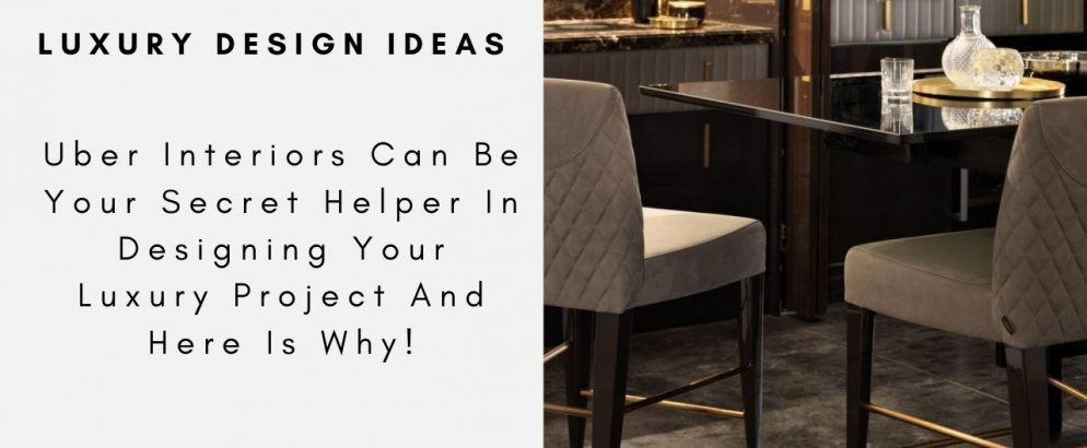 Uber Interiors Can Be Your Secret Helper In Designing Your Luxury Project And Here Is Why! uber interiors Uber Interiors Can Be Your Secret Helper In Designing Your Luxury Project And Here Is Why! Uber Interiors Can Be Your Secret Helper In Designing Your Luxury Project And Here Is Why capa 994x410