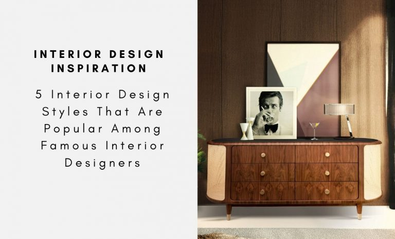 5 Interior Design Styles That Are Popular Among Famous Interior Designers interior design styles 5 Interior Design Styles That Are Popular Among Famous Interior Designers 5 Interior Design Styles That Are Popular Among Famous Interior Designers capa 768x466