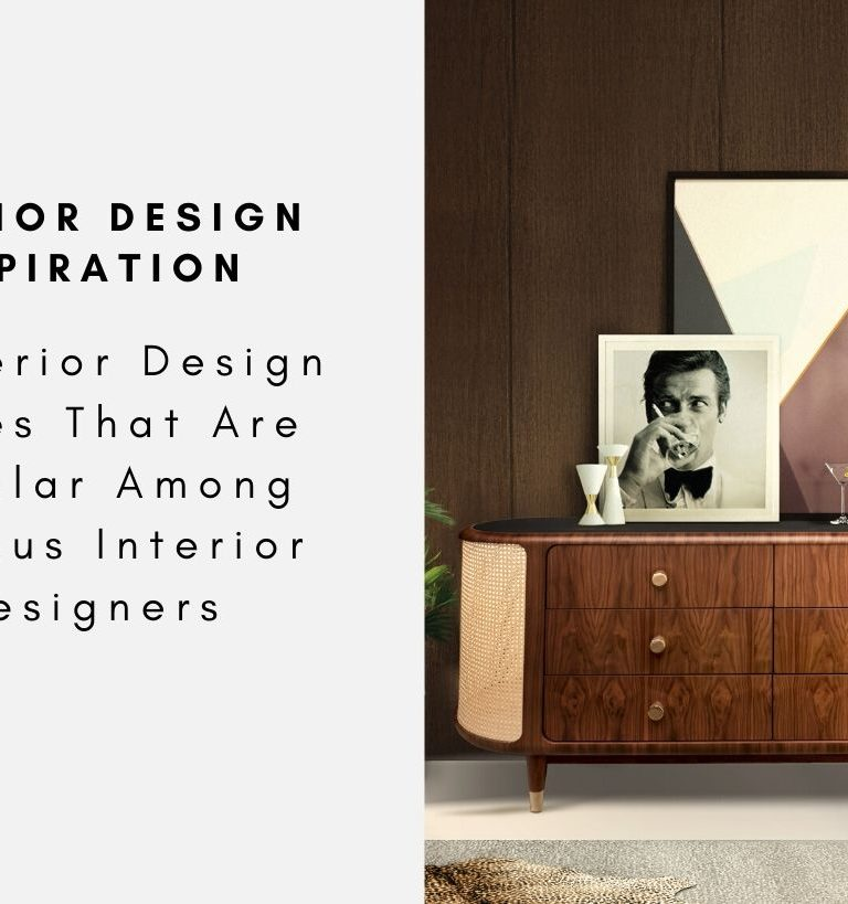 5 Interior Design Styles That Are Popular Among Famous Interior Designers interior design styles 5 Interior Design Styles That Are Popular Among Famous Interior Designers 5 Interior Design Styles That Are Popular Among Famous Interior Designers capa 768x819