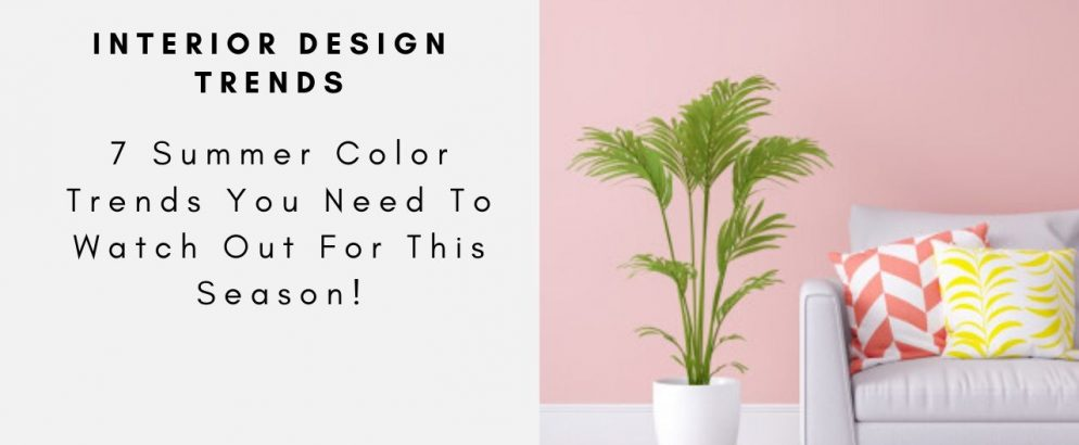 7 Summer Color Trends You Need To Watch Out For This Season! summer color trend 7 Summer Color Trends You Need To Watch Out For This Season! 7 Summer Color Trends You Need To Watch Out For This Season capa 994x410