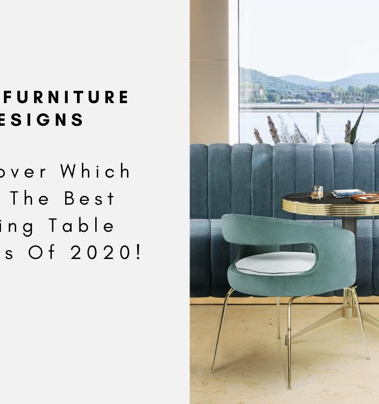 Discover Which Are The Best Dining Table Designs Of 2020! (See More) dining table design Discover Which Are The Best Dining Table Designs Of 2020! (See More) Discover Which Are The Best Dining Table Designs Of 2020 See More CAPA 2 768x819