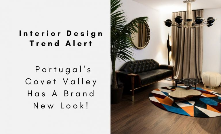 Interior Design Trend Alert - Portugal's Covet Valley Has A Brand New Look! interior design Interior Design Trend Alert – Portugal's Covet Valley Has A Brand New Look! Interior Design Trend Alert Portugals Covet Valley Has A Brand New Look capa 768x466