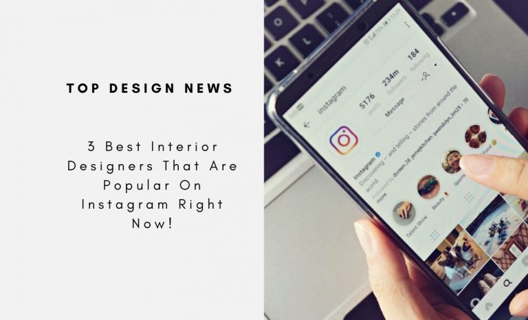 3 Best Interior Designers That Are Popular On Instagram Right Now! best interior designers 3 Best Interior Designers That Are Popular On Instagram Right Now! 3 Best Interior Designers That Are Popular On Instagram Right Now CAPA 768x466