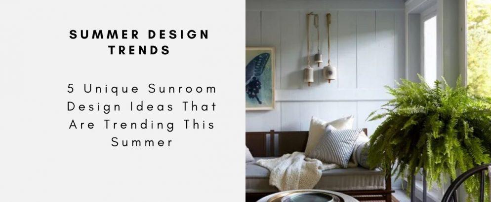 5 Unique Sunroom Design Ideas That Are Trending This Summer sunroom design 5 Unique Sunroom Design Ideas That Are Trending This Summer 5 Unique Sunroom Design Ideas That Are Trending This Summer CAPA 994x410