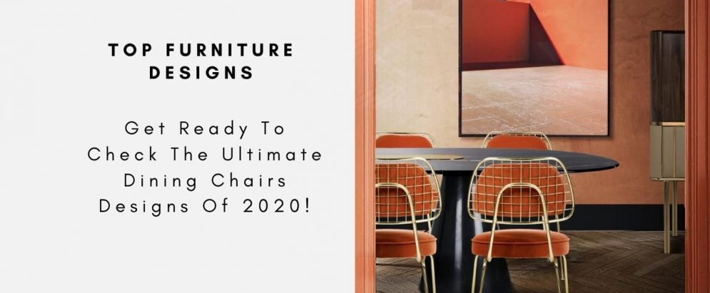 These Are The Ultimate Dining Chairs Designs In 2020 dining chairs Get Ready To Check The Ultimate Dining Chairs Designs Of 2020! Get Ready To Check The Ultimate Dining Chairs Designs Of 2020 capa 994x410