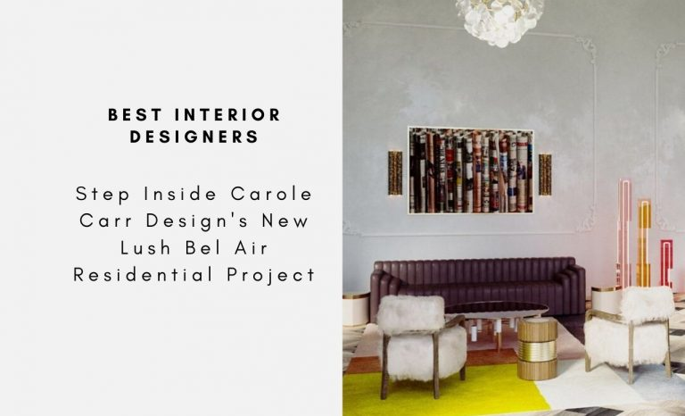 Step Inside Carole Carr Design's New Lush Bel Air Residential Project carole carr design Step Inside Carole Carr Design's New Lush Bel Air Residential Project Step Inside Carole Carr Designs New Lush Bel Air Residential Project capa 768x466