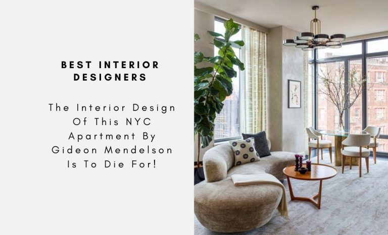 The Interior Design Of This NYC Apartment By Gideon Mendelson Is To Die For! gideon mendelson The Interior Design Of This NYC Apartment By Gideon Mendelson Is To Die For! The Interior Design Of This NYC Apartment By Gideon Mendelson Is To Die For CAPA 768x466