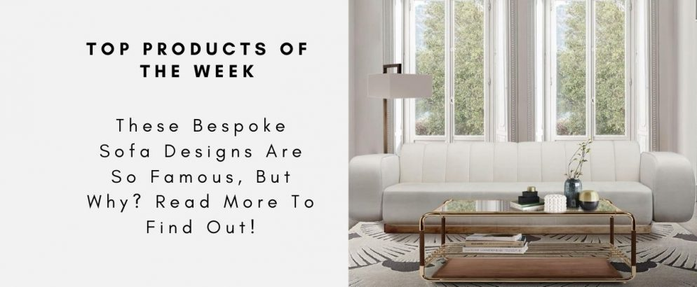 These Bespoke Sofa Designs Are So Famous, But Why? Read More To Find Out! bespoke sofa design These Bespoke Sofa Designs Are So Famous, But Why? Read More To Find Out! These Bespoke Sofa Designs Are So Famous But Why Read More To Find Out CAPA 994x410