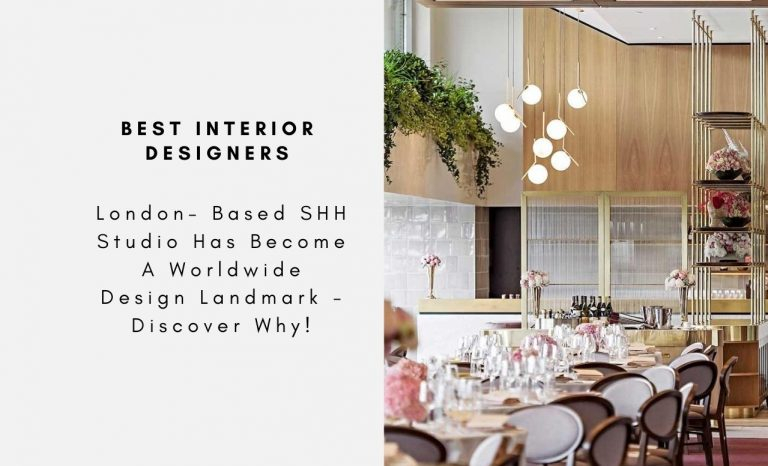 London- Based SHH Studio Has Become A Worldwide Design Landmark - Discover Why! shh studio London- Based SHH Studio Has Become A Worldwide Landmark – Discover Why! 5 Interior Design Styles That Are Popular Among Famous Interior Designers capa 768x466