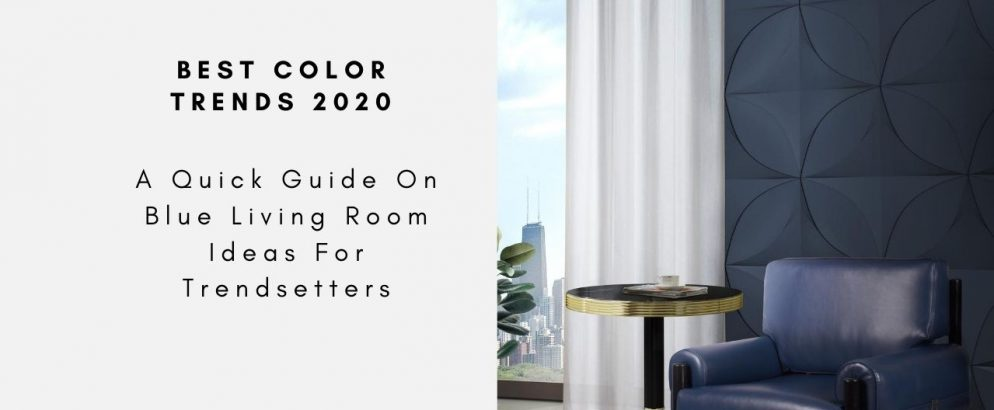 A Quick Guide On Blue Living Room Ideas For Trendsetters blue living room A Quick Guide On Blue Living Room Ideas For Trendsetters A Quick Guide On Blue Living Room Ideas For Trendsetters capa 994x410