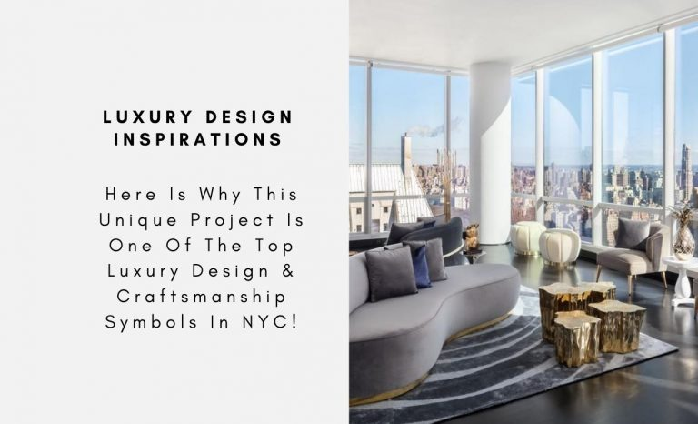 Here Is Why This Unique Project Is One Of The Top Luxury Design & Craftsmanship Symbols In NYC! luxury design Here Is Why This Unique Project Is One Of The Top Luxury Design & Craftsmanship Symbols In NYC! Here Is Why This Unique Project Is One Of The Top Luxury Design Craftsmanship Symbols In NYC CAPA 2 768x466