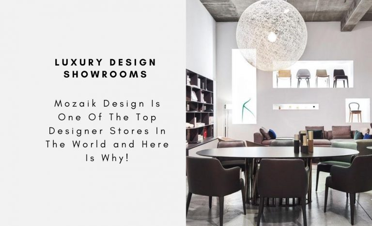 Mozaik Design Is One Of The Top Designer Stores In The World and Here Is Why!