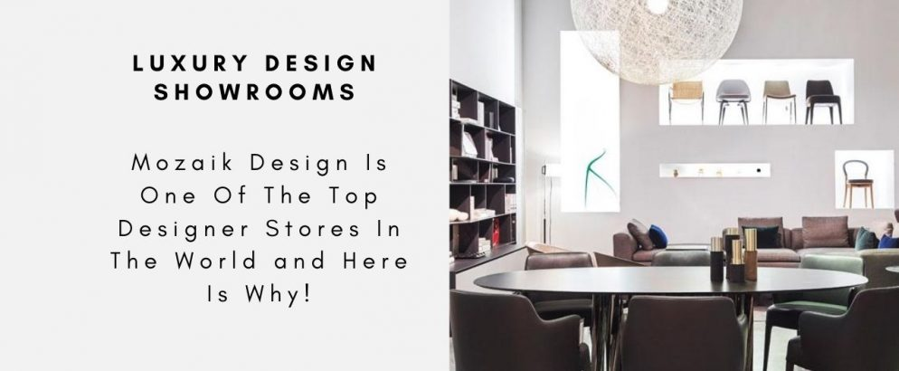 Mozaik Design Is One Of The Top Designer Stores In The World and Here Is Why! mozaik design Mozaik Design Is One Of The Top Designer Stores In The World and Here Is Why! Mozaik Design Is One Of The Top Designer Stores In The World and Here Is Why capa 994x410