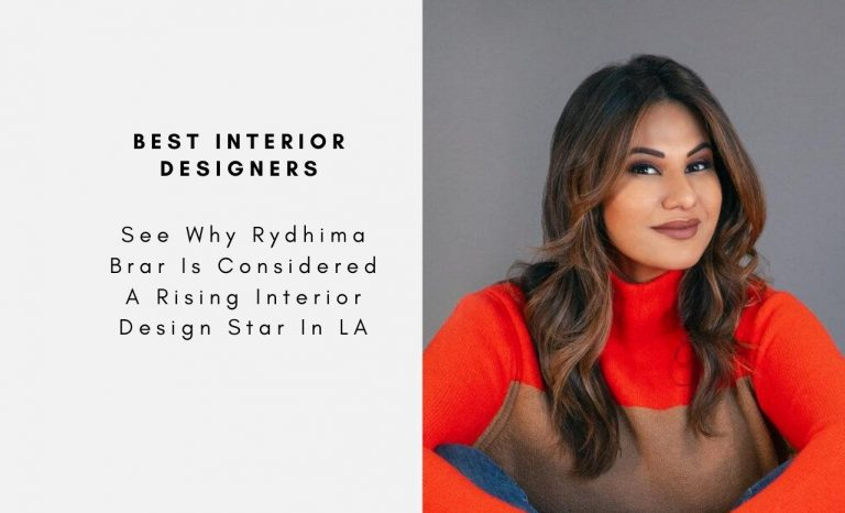 See Why Rydhima Brar Is Considered A Rising Interior Design Star In LA rydhima brar See Why Rydhima Brar Is Considered A Rising Interior Design Star In LA See Why Rydhima Brar Is Considered A Rising Interior Design Star In LA capa final 2 768x466