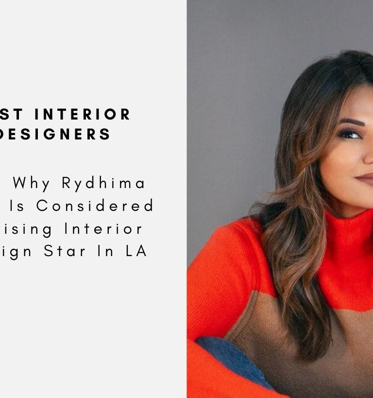 See Why Rydhima Brar Is Considered A Rising Interior Design Star In LA rydhima brar See Why Rydhima Brar Is Considered A Rising Interior Design Star In LA See Why Rydhima Brar Is Considered A Rising Interior Design Star In LA capa final 2 768x819