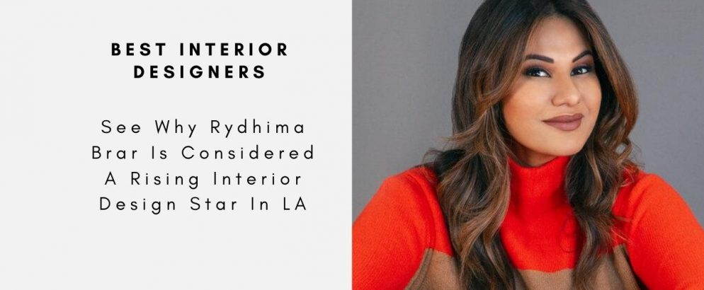 See Why Rydhima Brar Is Considered A Rising Interior Design Star In LA rydhima brar See Why Rydhima Brar Is Considered A Rising Interior Design Star In LA See Why Rydhima Brar Is Considered A Rising Interior Design Star In LA capa final 2 994x410