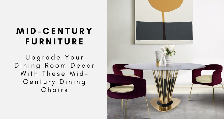 Upgrade Your Dining Room Decor With These Mid-Century Dining Chairs