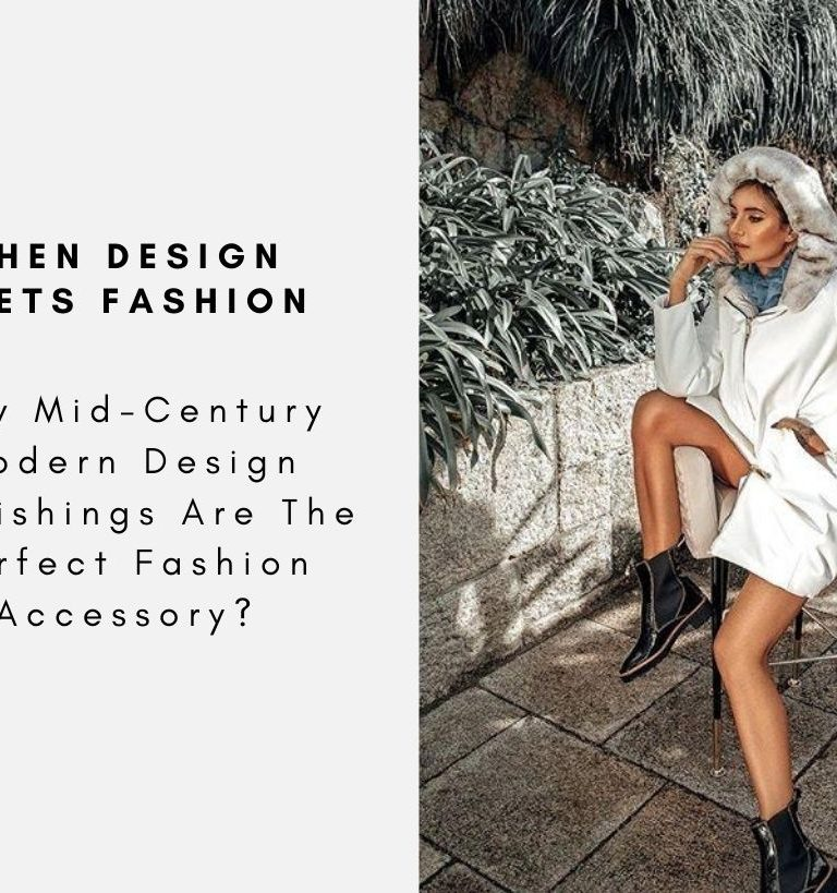 Why Mid-Century Modern Design Furnishings Are The Perfect Fashion Accessory? mid-century modern design Why Mid-Century Modern Design Furnishings Are The Perfect Fashion Accessory? Why Mid Century Modern Design Furnishings Are The Perfect Fashion Accessory CAPA 768x819