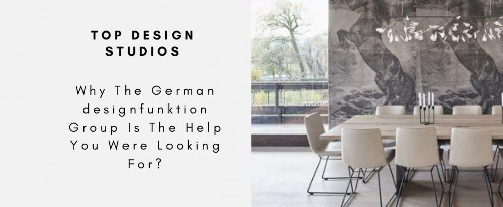 Why The German designfunktion Group Is The Help You Were Looking For?