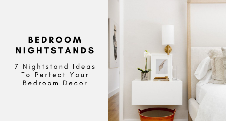 7 Nightstand Ideas To Perfect Your Bedroom Decor bedroom decor 7 Nightstand Ideas To Perfect Your Bedroom Decor 7 Nightstand Ideas To Perfect Your Bedroom Decor 768x410