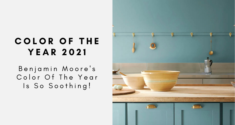 Benjamin Moore Color Of The Year 2021 Is So Soothing! color of the year 2021 Benjamin Moore Color Of The Year 2021 Is So Soothing! Benjamin Moore Color Of The Year 2021 Is So Soothing 768x410