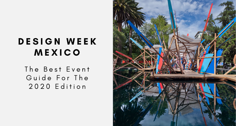 Design Week Mexico_ The Best Event Guide For The 2020 Edition design week mexico Design Week Mexico: The Best Event Guide For The 2020 Edition Design Week Mexico  The Best Event Guide For The 2020 Edition 768x410