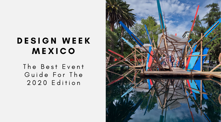 Design Week Mexico_ The Best Event Guide For The 2020 Edition design week mexico Design Week Mexico: The Best Event Guide For The 2020 Edition Design Week Mexico  The Best Event Guide For The 2020 Edition 768x425