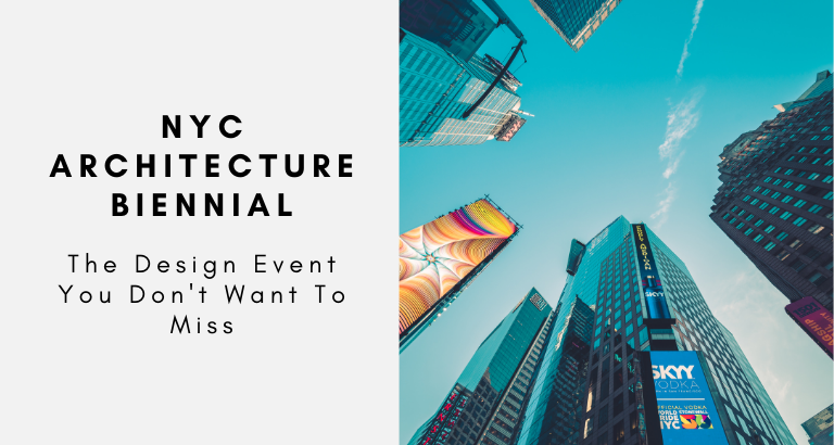 NYC Architecture Biennial_ The Design Event You Don't Want To Miss