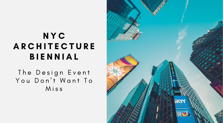 NYC Architecture Biennial_ The Design Event You Don't Want To Miss nyc architecture biennial NYC Architecture Biennial: The Design Event You Don't Want To Miss NYC Architecture Biennial  The Design Event You Dont Want To Miss 768x425